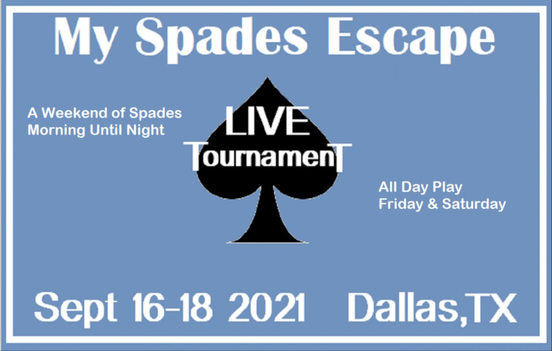 Live Spades Tournament - Dallas, TX - TWO FULL DAYS OF SPADES!  September 16th-18th.